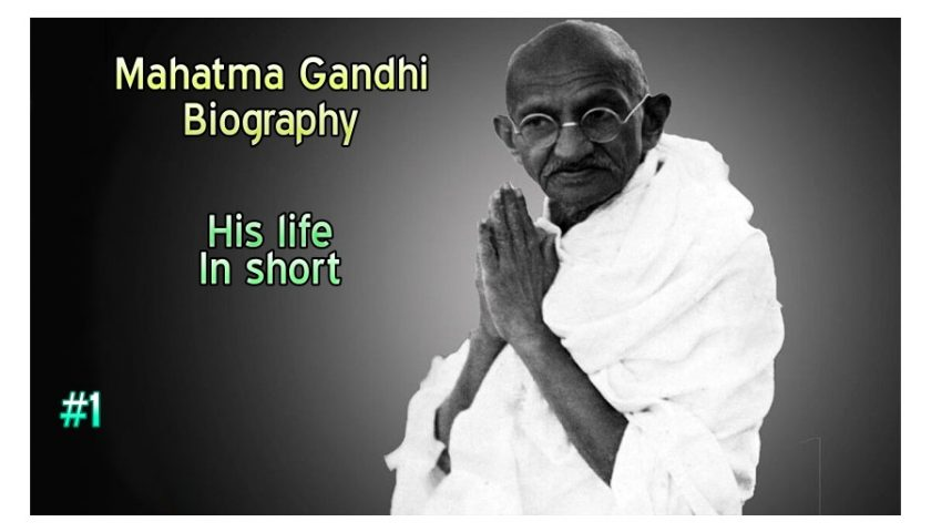 Biography of Mahatma Gandhi