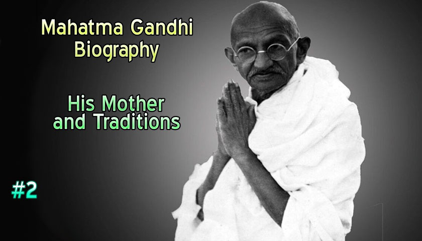 Mahatma Gandhi – Mother and the traditions