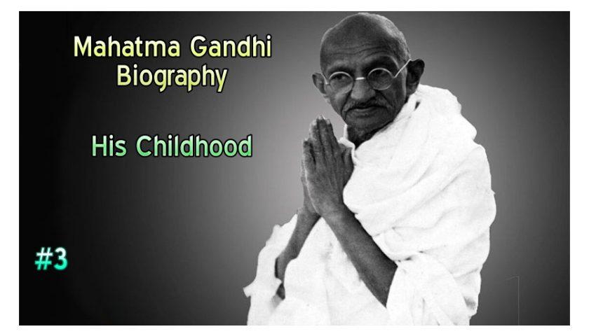 Mahatma Gandhi: Childhood